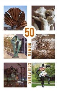 bokomslag 50 Women Sculptors