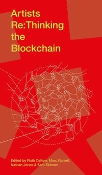 bokomslag Artists Re:Thinking The Blockchain