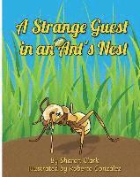 bokomslag A Strange Guest in an Ant's Nest: A Children's Nature Picture Book, a Fun Ant Story That Kids Will Love