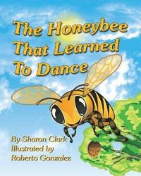 bokomslag The Honeybee That Learned to Dance
