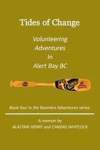 bokomslag Tides Of Change - Volunteering Adventures in Alert Bay, B.C.