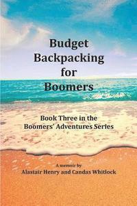 bokomslag Budget Backpacking for Boomers