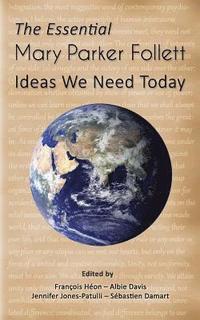 bokomslag The Essential Mary Parker Follett: Ideas We Need Today