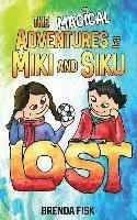 bokomslag The Magical Adventures of Miki and Siku: Book 1: Lost