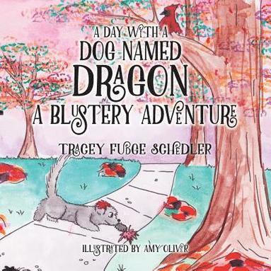 bokomslag A Day With A Dog Named Dragon A Blustery Adventure