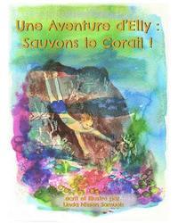 bokomslag Une Aventure d'Elly: Sauvons le Corail !