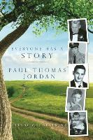 bokomslag Everyone Has a Story: Paul Thomas Jordan