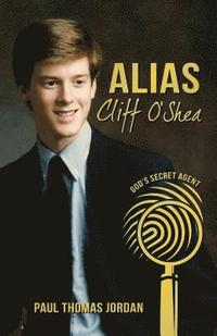 bokomslag Alias Cliff O'Shea: God's Secret Agent