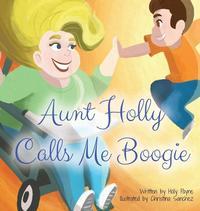 bokomslag Aunt Holly Calls Me Boogie