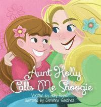 bokomslag Aunt Holly Calls Me Shoogie