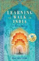 bokomslag Learning to Walk in India: A Love Story