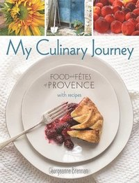 bokomslag My Culinary Journey: Food & Fetes of Provence with Recipes