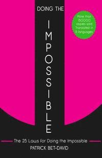 bokomslag Doing The Impossible: The 25 Laws for Doing The Impossible