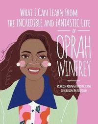 bokomslag What I Can Learn from the Incredible and Fantastic Life of Oprah Winfrey