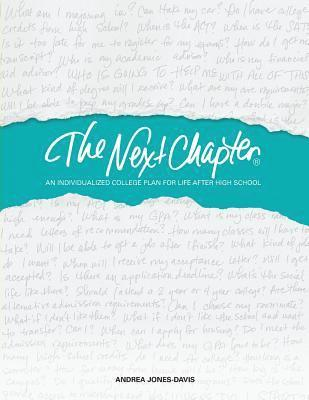 The Next Chapter: An Individualized College Plan for Life After High School 1
