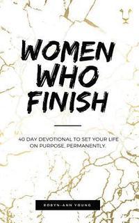 bokomslag Women Who Finish: 40 Day Devotional