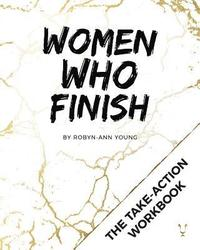 bokomslag Women Who Finish - Mastermind Workbook: The Take-Action Guide to Getting Things Done