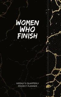 bokomslag Women Who Finish - Quarterly Planner
