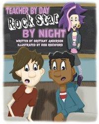 bokomslag Teacher by Day, Rock Star by Night