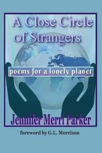 bokomslag A Close Circle of Strangers: Poems for a Lonely Planet