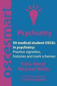 bokomslag Oscesmart - 50 Medical Student Osces in Psychiatry: Vignettes, Histories and Mark Schemes for Your Finals.