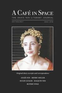 bokomslag A Cafe in Space: The Anais Nin Literary Journal, Anthology 2003-2018