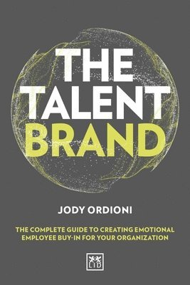 bokomslag The Talent Brand: How to Brand Everything from Values to Logos