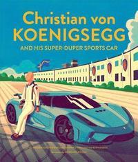 bokomslag Christian von Koenigsegg and his super-duper sports car