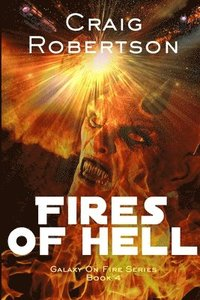 bokomslag The Fires Of Hell: Galaxy On Fire, Book 4