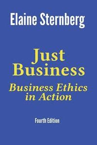 bokomslag Just Business: Business Ethics in Action