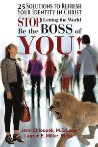 bokomslag Stop Letting the World Be the Boss of You: 25 Solutions to Refresh Your Identity in Christ