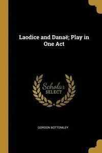 bokomslag Laodice and Dana ; Play in One Act