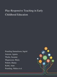 bokomslag Play-Responsive Teaching in Early Childhood Education