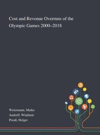 bokomslag Cost and Revenue Overruns of the Olympic Games 2000-2018