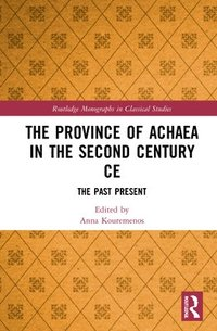 bokomslag The Province of Achaea in the Second Century CE