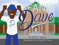 bokomslag Beanie Dave Starts a New School