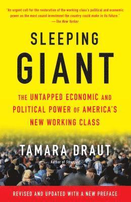 bokomslag Sleeping Giant: The Untapped Economic and Political Power of America's New Working Class