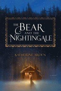 bokomslag The Bear and the Nightingale