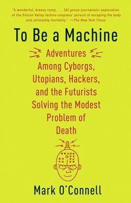 bokomslag To Be a Machine