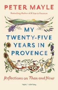 bokomslag My Twenty-Five Years In Provence