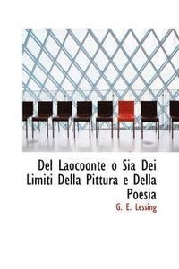 bokomslag del Laocoonte O Sia Dei Limiti Della Pittura E Della Poesia