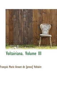 bokomslag Voltairiana. Volume III