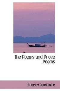 bokomslag The Poems and Prose Poems
