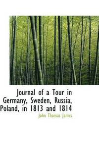 bokomslag Journal of a Tour in Germany, Sweden, Russia, Poland, in 1813 and 1814