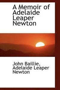 bokomslag A Memoir of Adelaide Leaper Newton