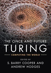 Once and future turing - computing the world