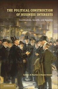 bokomslag The Political Construction of Business Interests