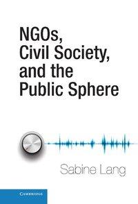 bokomslag NGOs, Civil Society, and the Public Sphere