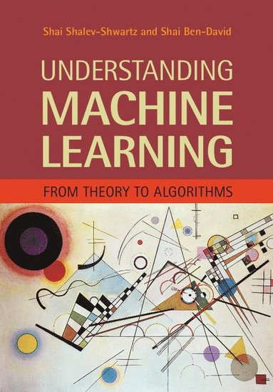 bokomslag Understanding machine learning - from theory to algorithms