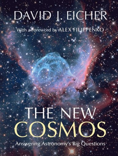 bokomslag The New Cosmos: Answering Astronomy's Big Questions